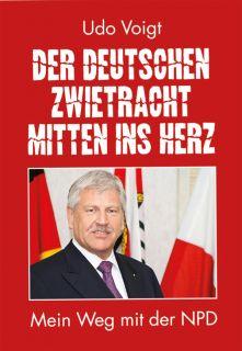 Udo Voigt - Der deutschen Zwietracht mitten ins Herz